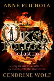 Oksa Pollock: The Last Hope, Hardback Book