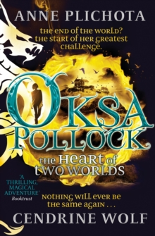 Oksa Pollock: The Heart of Two Worlds, Hardback Book