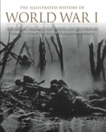 The Illustrated History of WWI, Hardback Book