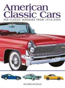 American Classic Cars : 300 Classic Marques from 1914-2000, Paperback / softback Book