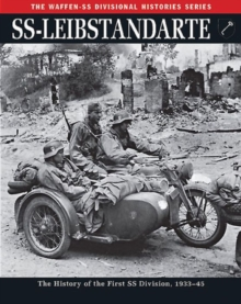 Ss: Leibstandarte : The History of the First Ss Division 1933-45, Paperback / softback Book