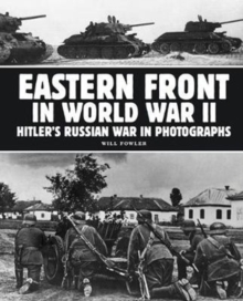 Eastern Front in World War II : Hitler's Russian War in Photographs, Paperback Book