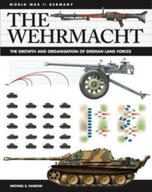 The Wehrmacht : Facts, Figures and Data for Germany's Land Forces, 1935-45, Paperback / softback Book