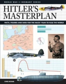 Hitler's Masterplan : Facts, Figures and Data for the Nazi's Plan to Rule the World, Paperback / softback Book