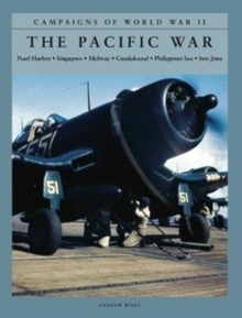 The Pacific War : Pearl Harbor; Singapore; Midway; Guadalcanal; Philippines Sea; Iwo Jima, Paperback / softback Book