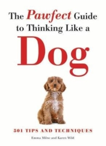 The Pawfect Guide to Thinking Like a Dog, Paperback / softback Book