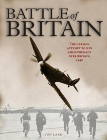 The Battle of Britain : The German attempt to win air supremacy over Britain, 1940, Hardback Book