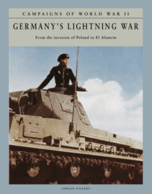 Germany's Lightning War : From the invasion of Poland to El Alamein, Paperback / softback Book