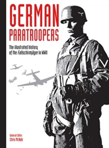German Paratroopers : The illustrated history of the Fallschirmja ger in WWII, Paperback / softback Book