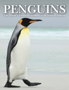 Penguins : Stunning Photographs of the World's Favourite Seabird, Hardback Book