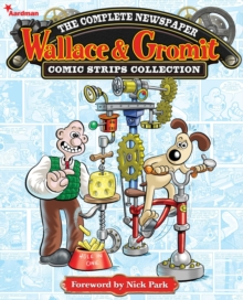 Wallace and Gromit : The Complete Newspaper Strips, Vol 1, Hardback Book
