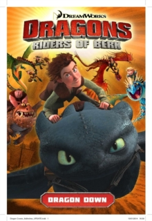 DreamWorks' Dragons : Dragon Down (How to Train Your Dragon TV) Volume 1, Paperback Book