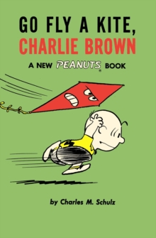 Go Fly a Kite, Charlie Brown : A New Peanuts Book, Paperback Book