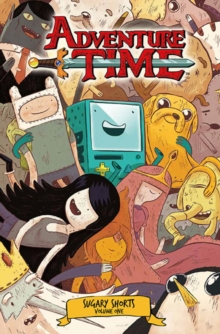 Adventure Time : Sugary Shorts v. 1, Paperback Book