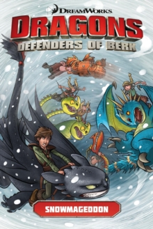 Dragons  - Defenders of Berk : Snowmageddon, Paperback Book