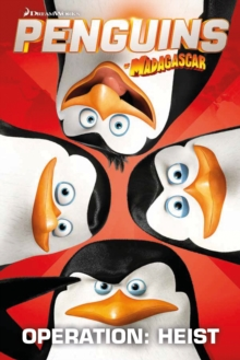 Penguins of Madagascar Volume 2 : Operation Heist, Paperback Book