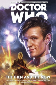Doctor Who: The Eleventh Doctor : Then and the Now Vol. 4, Paperback Book