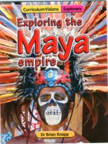 Exploring the Maya Empire, Paperback Book