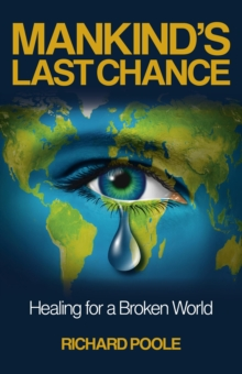 Mankind'S Last Chance : Healing for a Broken World, Paperback / softback Book
