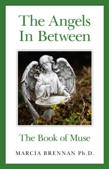 The Angels in Between : The Book of Muse, Paperback / softback Book