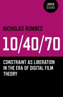 10/40/70 : Constraint as Liberation in the Era of Digital Film Theory, EPUB eBook