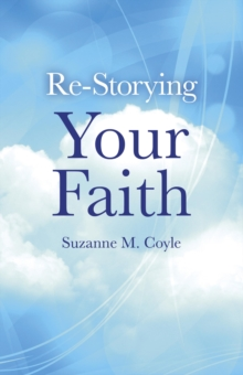 Re-storying Your Faith, Paperback / softback Book