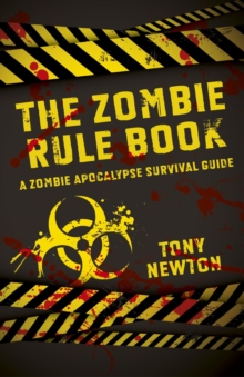 The Zombie Rule Book : A Zombie Apocalypse Survival Guide, Paperback Book