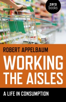 Working the Aisles : A Life in Consumption, EPUB eBook