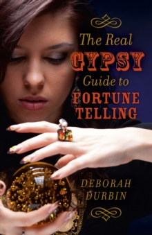 The Real Gypsy Guide to Fortune Telling, Paperback / softback Book