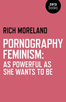 Pornography Feminism : As Powerful as She Wants to Be, EPUB eBook