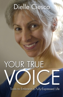Your True Voice : Tools to Embrace a Fully-Expressed Life, EPUB eBook