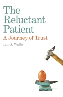 Reluctant Patient : A Journey of Trust, Paperback Book