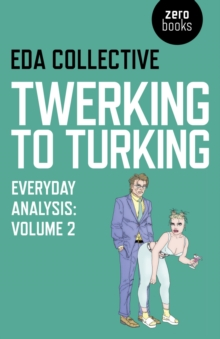 Twerking to Turking : Everyday Analysis, EPUB eBook