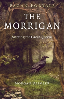 Pagan Portals - The Morrigan : Meeting the Great Queens, Paperback Book