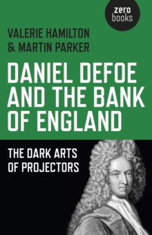 Daniel Defoe and the Bank of England : The Dark Arts of Projectors, Paperback Book