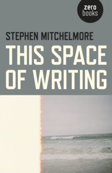 This Space of Writing, Paperback / softback Book