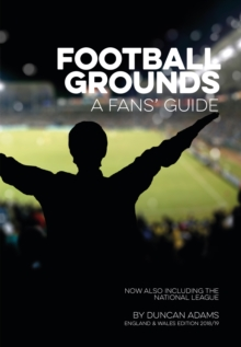 Football Grounds 2018-19 : A Fan's Guide  England and Wales Edition, Paperback / softback Book