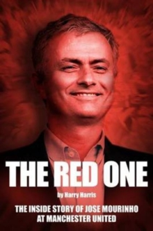 The Red One : The Inside Story of Jose Mourinho at Manchester United, Paperback Book