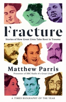 Fracture : Stories of How Great Lives Take Root in Trauma, EPUB eBook