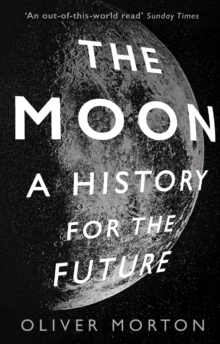 The Moon : A History for the Future, EPUB eBook