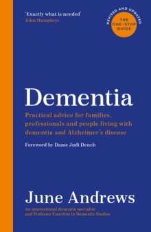 Dementia : The One-Stop Guide: Practical advice for families, professionals and people living with dementia and Alzheimer's disease: Updated Edition, EPUB eBook