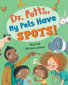 Dr. Potts, My Pets Have Spots!, Paperback / softback Book