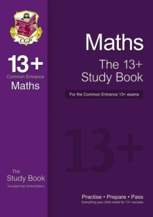 The New 13+ Maths Study Book for the Common Entrance Exams, Paperback Book
