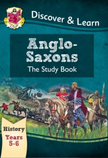 KS2 Discover & Learn: History - Anglo-Saxons Study Book, Year 5 & 6, Paperback Book