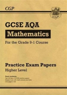 New GCSE Maths AQA Practice Papers: Higher - For the Grade 9-1 Course, Paperback Book