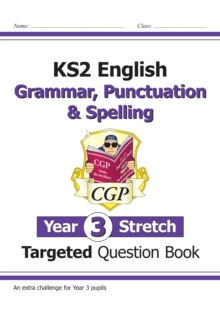 New KS2 English Targeted Question Book: Challenging Grammar, Punctuation & Spelling - Year 3 Stretch, Paperback / softback Book