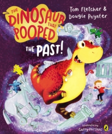 The Dinosaur That Pooped The Past!, Paperback Book