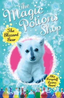 The Magic Potions Shop: The Blizzard Bear, Paperback Book