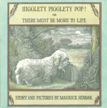 Higglety Pigglety Pop! : or There Must Be More to Life, Paperback Book