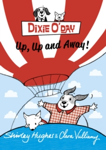 Dixie O'Day: Up, Up and Away!, Paperback / softback Book